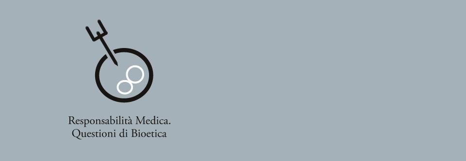 Responsabilità Medica. Questioni di Bioetica